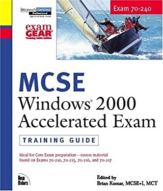 MCSE Windows 2000 Accelerated Exam Training Guide Exam 70-240 [With CDROM] 9780735709799