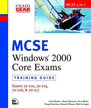 MCSE Windows 2000 Core Exams Training Guide Exams 70-210, 70-215, 70-216, and 70-217 [With CDROM] 9780735709881
