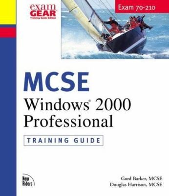 MCSE Windows 2000 Professional: Training Guide; Exam 70-210 [With CDROM] 9780735709652