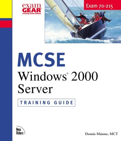 MCSE Windows 2000 Server: Training Guide; Exam 70-215 [With CDROM] 9780735709683