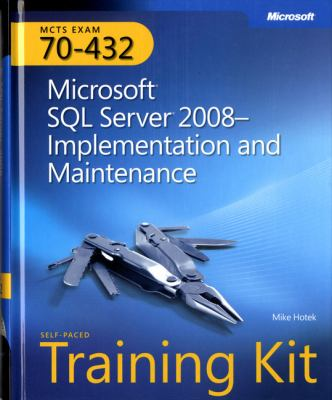 MCTS Self-Paced Training Kit (Exam 70-432): Microsoft SQL Server 2008--Implementation and Maintenance [With CDROM] 9780735626058