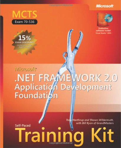 MCTS Self-Paced Training Kit (Exam 70-536): Microsoft .NET Framework 2.0--Application Development Foundation [With CDROM] 9780735622777