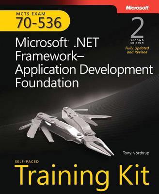MCTS Self-Paced Training Kit (Exam 70-536): Microsoft .Net Framework--Application Development Foundation [With CDROM] 9780735626195