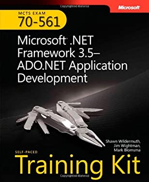 MCTS Self-Paced Training Kit (Exam 70-561): Microsoft .Net Framework 3.5--ADO.NET Application Development [With CDROM and 15 Percent Off One Exam Fee] 9780735625631