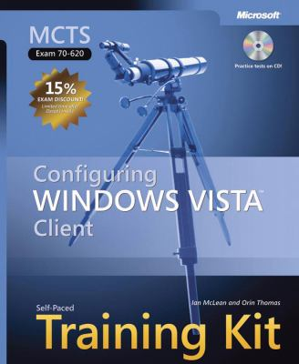 MCTS Self-Paced Training Kit (Exam 70-620): Configuring Windows Vista Client [With CDROM] 9780735623903