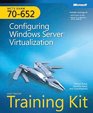 MCTS Self-Paced Training Kit (Exam 70-652): Configuring Windows Server Virtualization [With CDROM] 9780735626799