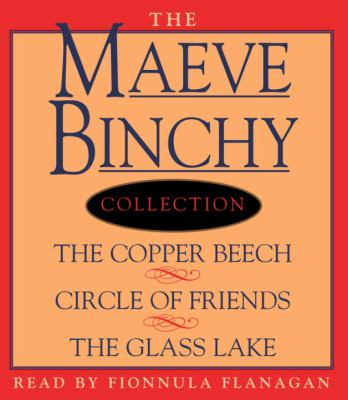 Maeve Binchy Value Collection: The Copper Beach, Circle of Friends, the Glass Lake 9780739312667