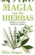 Magia Con las Hierbas: Hechizos y Encantos Faciles de Realizar = Herb Magic for Beginners 9780738710433