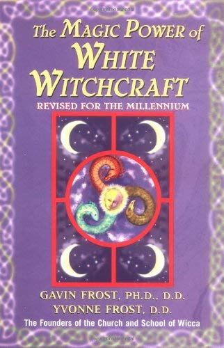 Magic Power of White Witchcraft: Revised for the New Millennium 9780735200937