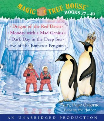 Magic Tree House Books 37-40: Dragon of the Red Dawn; Monday with a Mad Genius; Dark Day in the Deep Sea; Eve of the Emperor Penguin 9780739372593