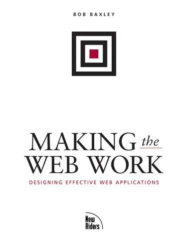 Making the Web Work: Designing Effective Web Applications 9780735711969