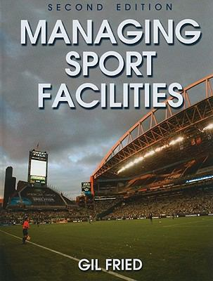 Managing Sport Facilities 9780736082907