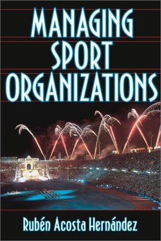 Managing Sport Organizations 9780736038263