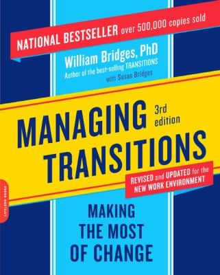 Managing Transitions: Making the Most of Change 9780738213804