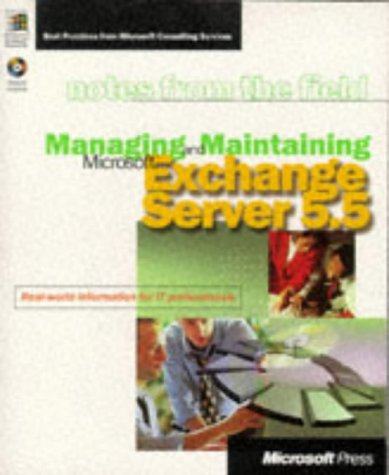Managing and Maintaining Microsoft Exchange Server 5.5 [With *] 9780735605282