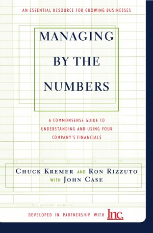 Managing by the Numbers: B a Commonsense Guide to Understanding and Using Your Company's Financials