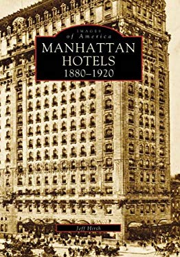 Manhatten Hotels 1880-1920 9780738557496
