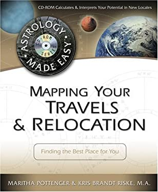Mapping Your Travels & Relocation: Finding the Best Place for You [With CDROM] 9780738706658