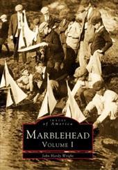 Marblehead, Volume I
