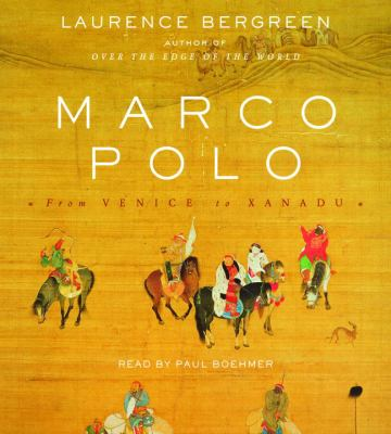Marco Polo: From Venice to Xanadu 9780739357415