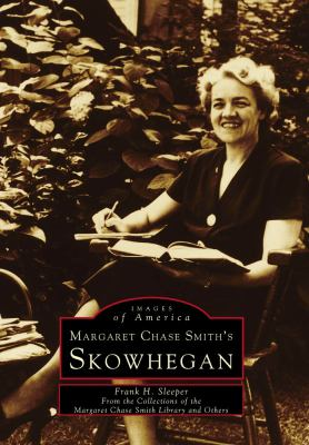 Margaret Chase Smith's Skowhegan 9780738564210