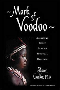 Mark of Voodoo: Awakening to My African Spiritual Heritage 9780738701837