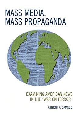 Mass Media, Mass Propaganda: Examining American News in the