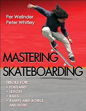 Mastering Skateboarding 9780736095990