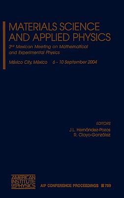 Materials Science and Applied Physics: Second Mexican Meeting on Mathematical and Experimental Physics 9780735402447
