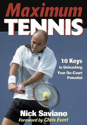 Maximum Tennis: 10 Keys to Unleashing Your On-Court Potential 9780736042000