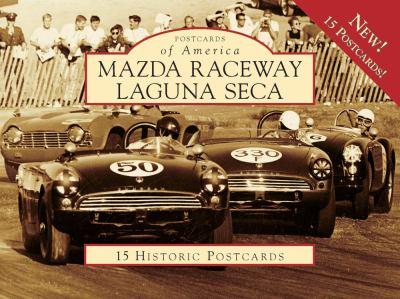 Mazda Raceway Laguna Seca: 15 Historic Postcards 9780738569260