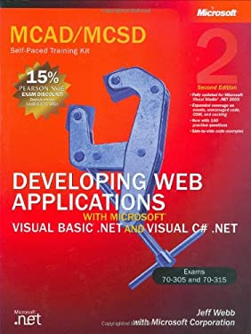 McAd/MCSD Self-Paced Training Kit: Developing Web Applications with Microsoft Visual Basic .Net and Microsoft Visual C# .Net: Developing Web Applicati 9780735619272