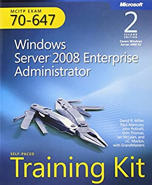 MCITP Self-Paced Training Kit (Exam 70-647): Windows Server 2008 Enterprise Administrator [With CDROM] 9780735656659