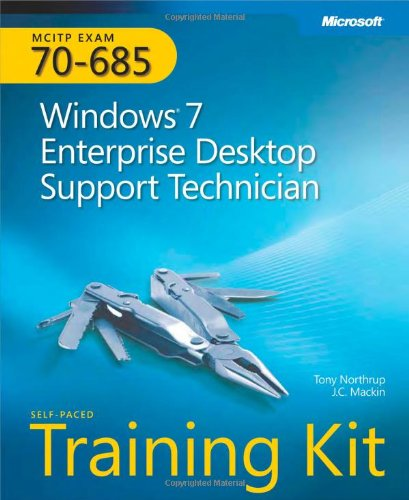 MCITP Self-Paced Training Kit (Exam 70-685): Windows 7 Enterprise Desktop Support Technician [With CDROM] 9780735627093
