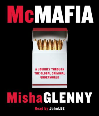 McMafia: A Journey Through the Global Criminal Underworld 9780739359266
