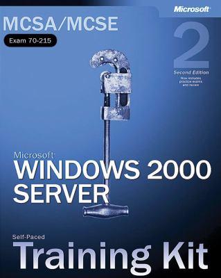 McSa/MCSE Self-Paced Training Kit (Exam 70-215): Microsoft Windows 2000 Server: Microsoft Windows 2000 Server, Second Edition 9780735617674