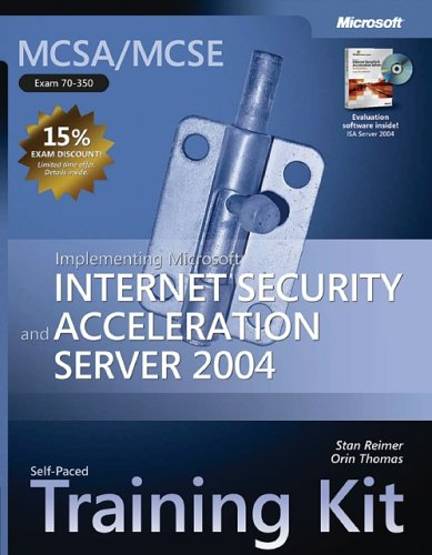 McSa/MCSE Self-Paced Training Kit (Exam 70-350): Implementing Microsoft Internet Security and Acceleration Server 2004: Implementing Microsoft(r) Inte 9780735621695
