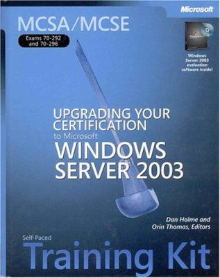 McSa/MCSE Self-Paced Training Kit (Exams 70-292 and 70-296): Upgrading Your Certification to Microsoft Windows Server 2003: Upgrading Your Certificati 9780735619715
