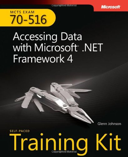 MCTS Self-Paced Training Kit (Exam 70-516): Accessing Data with Microsoft .Net Framework 4 9780735627390
