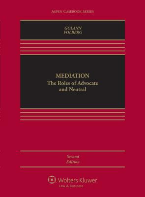 Mediation: The Roles of Advocate and Neutral 9780735599680