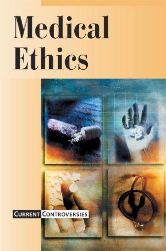 Current Controversies: Medical Ethics 05 - P 9780737722130