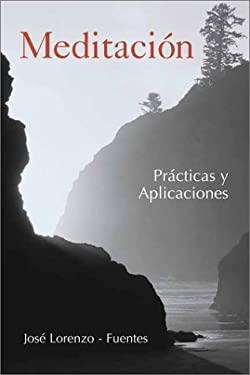 Meditacion: Practicas y Aplicaciones = Meditation 9780738701127