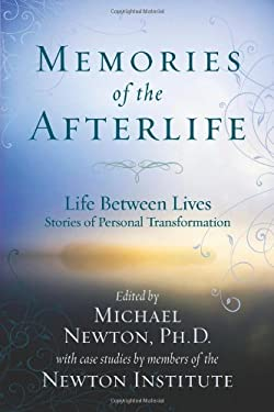 Memories of the Afterlife: Life-Between-Lives Stories of Personal Transformation 9780738715278