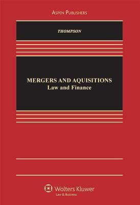 Mergers and Acquisitions: Law and Finance 9780735594197