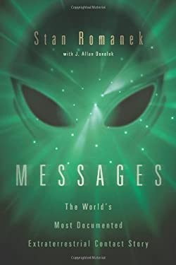 Messages: The World's Most Documented Extraterrestrial Contact Story 9780738715261