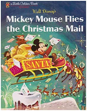 Mickey Mouse Flies the Christmas Mail 9780736424240