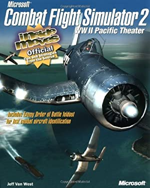 Microsoft Combat Flight Simulator 2: WW II Pacific Theater: Inside Moves: WW II Pacific Theater: Inside Moves 9780735611764