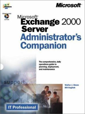 Microsoft Exchange 2000 Server Administrator's Companion [With CDROM] 9780735609389