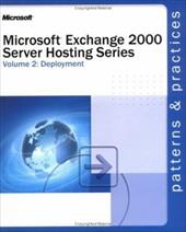 Microsoft Exchange 2000 Server Hosting Series Volume 2: Deployment