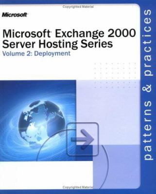 Microsoft Exchange 2000 Server Hosting Series Volume 2: Deployment 9780735618305
